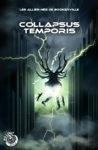 Collapsus Temporis – Délire collectif